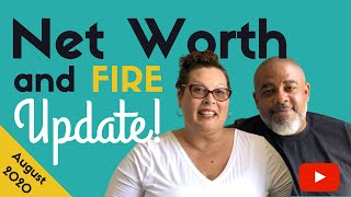 NET WORTH UPDATE AUGUST 2020 and BONUS! Our 🔥Financial Independence 🔥 Progress