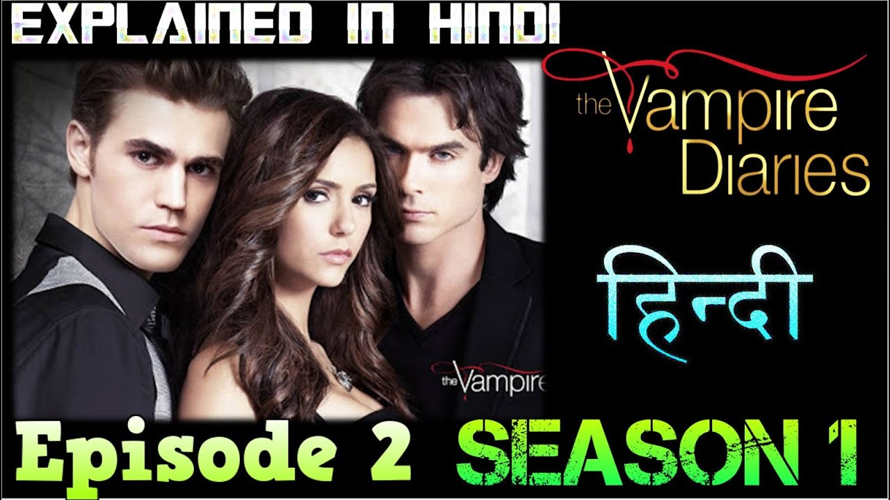 Download The Vampire Diaries Season 1 Episode 2 Explained In Hindi  वैम्पायर डायरीज स्टोरी - DEMON REAL FACE