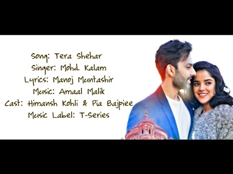 Download Lagu  TERA SHEHAR Full Song With s - Mohd. Kalam Ft. Himansh Kohli & Pia Bajpiee - Amaal Mallik Mp3 Free