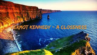 Dermot Kennedy - A Closeness (Lyrics)