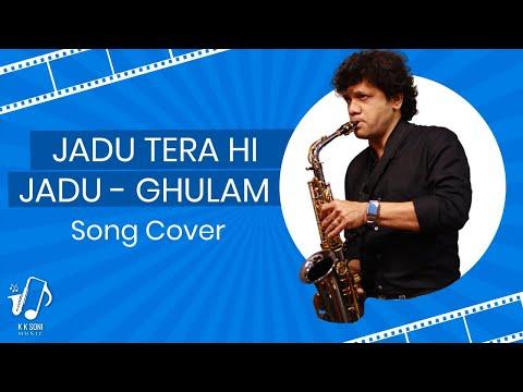 Jadu Hai Tera hi Jadu Saxophone version By K K Soni | Ghulam | Aamir Khan
