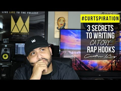 3 SECRETS To Writing BETTER Rap Hooks #Curtspiration