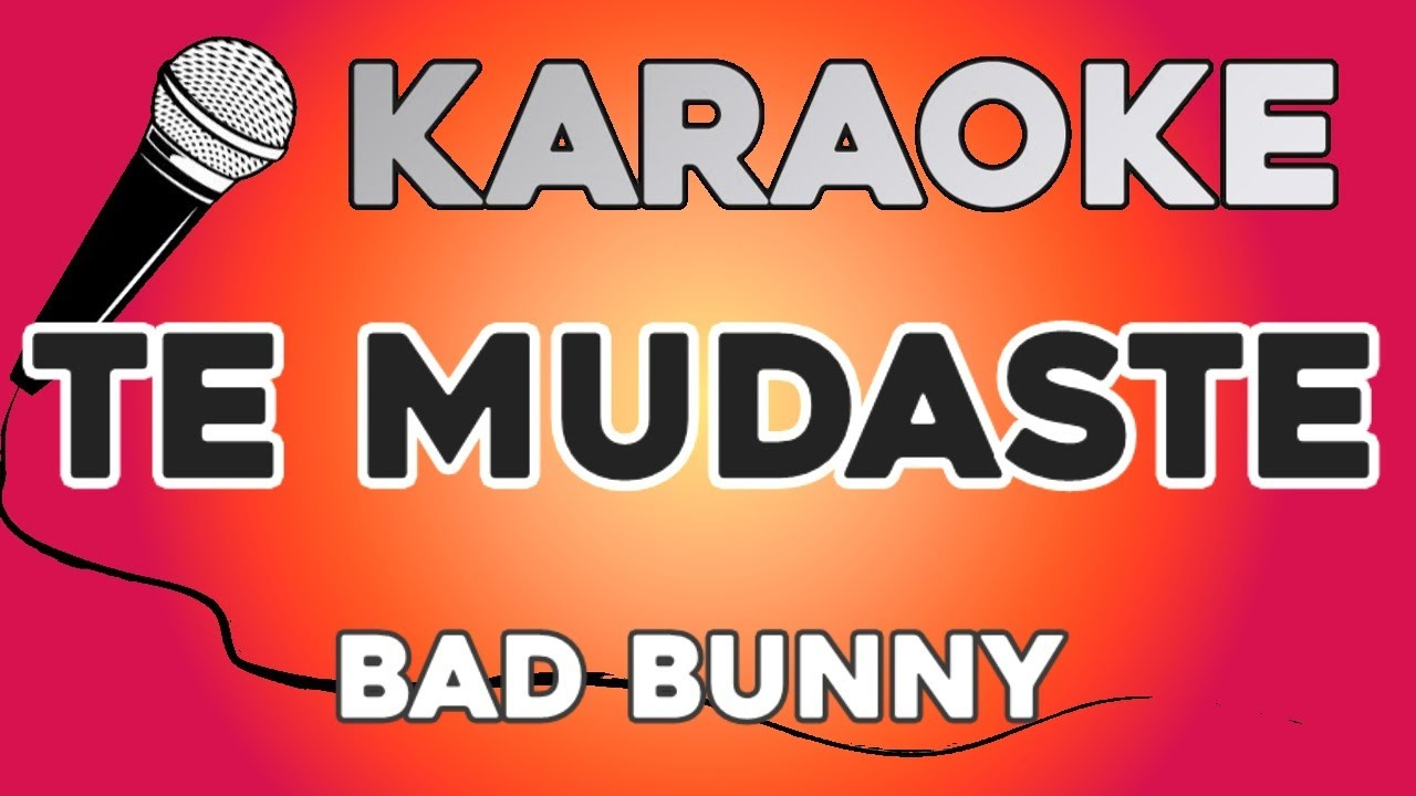KARAOKE (Te mudaste - Bad Bunny)