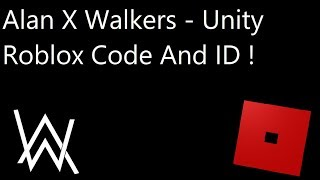 Alan x Walkers - Unity Roblox Codes And IDs | Alan Walker Unity Id
