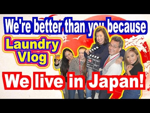 We're better than you because we live in Japan! (Laundry Video)