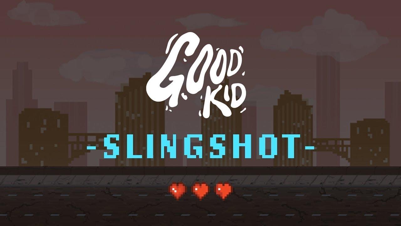 """Good Kid - """"Slingshot"""" Official Video"""