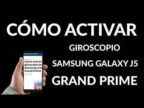 ¿Cómo Activar el Giroscopio en un Samsung Galaxy J5 y Grand Prime?
