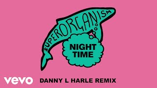 Superorganism - Night Time (Danny L Harle Remix) (Official Audio)