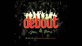 Debout Sur Le Zinc (Live) // 20 - La déclaration [De Scy de Lla]