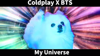 Coldplay X BTS - My Universe 강아지 리믹스 (Dog remix)