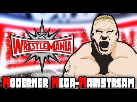 Die MODERNE WrestleMania! - Mega-Mainstream-Spektakel! - Kommentar (Deutsch/German)