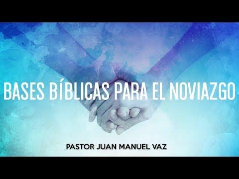 Bases Para un Noviazgo Bíblico - Juan Manuel Vaz