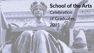 Columbia University School of the Arts Commencement 2021