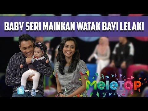 Baby Seri Pegang Watak Bayi Lelaki Dalam 'Sayang Papa Saya Tak?' - MeleTOP Episod 219 [10.1.2017]