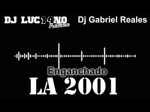 ENGANCHADO LA 2001 - Mixer Zone Dj Luc14no Antileo FT Dj Gabriel Reales - COMERCIALES