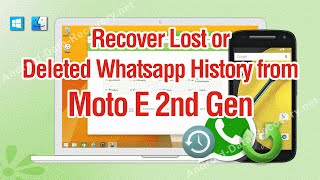 How to Recover Lost or Deleted Whatsapp History from Moto E 2nd Gen