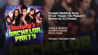 "Punjabi Wedding Song (From ""Hasee Toh Phasee"") (Remix by DJ Chetas)"