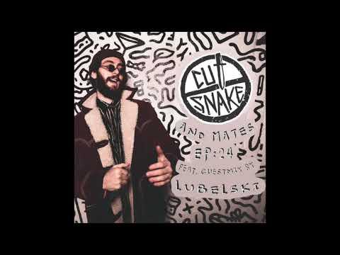 CUT SNAKE & MATES - Ep. 024 - Lubelski Guest mix