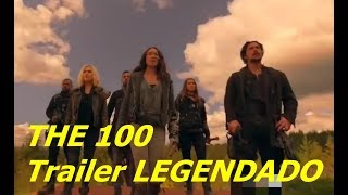 SAIU! The 100 6° Temporada Trailer Oficial legendado PT BR