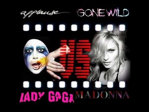 Lady Gaga VS Madonna ~ Applause Gone Wild - MashUp ~ Audio