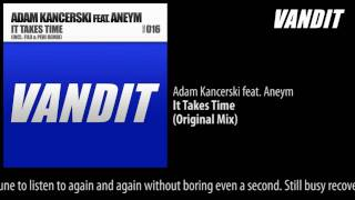 Adam Kancerski feat. Aneym - It Takes Time (Original Mix)