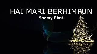Shemy Phat Hai Mari Berhimpun Audio Lagu Natal 2018.mp3