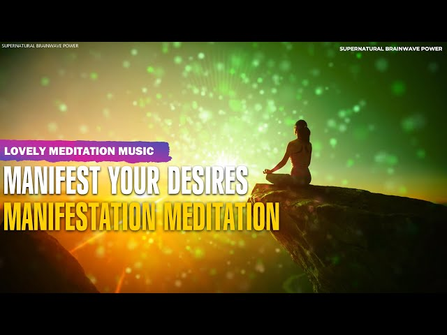 Manifest Your Desires ! Meditation Music From Our ALBUM: Manifesting Miracles ! Manifestation, Sleep