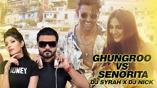 Ghungroo Vs Senorita (Remix)   DJ Syrah x DJ Nick   WAR   Hrithik Roshan   Vaani Kapoor