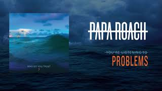 Official audio for 'problems' by papa roach from the new album 'who do you trust?'.stream or buy - trust?' https://paparoach.ffm.to/whodoyoutru...