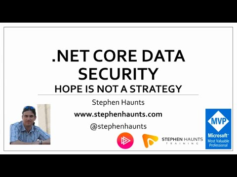 .NET Core Data Security : Hope Is Not A Strategy - Stephen Haunts