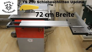 Wie geht das? Holzmann TS250 Update - Schiebeschlitten Erweiterung auf 72 cm Tiefe