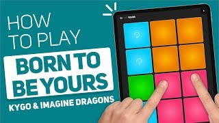 Baixar Kygo & Imagine Dragons - Born to be Yours   SUPER PADS KIT YOURS