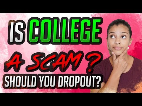 Is College A Scam - Should You Dropout?