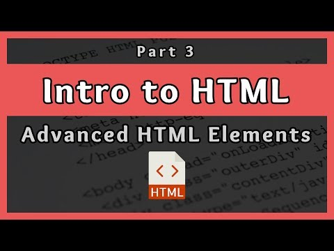 Introduction To HTML || Advanced HTML Elements || Part 3