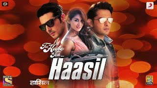 Haasil TV Series Video Song Tu Kahe Toh  HD | Shaan | Zayed Khan | Vatsal Seth | Nikita Dutta