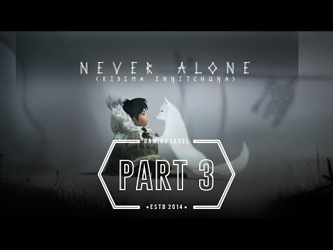LET'S PLAY: Never Alone [PART 3]  