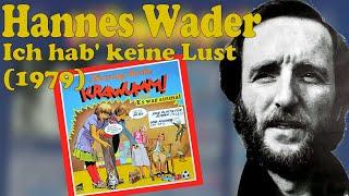 Hannes Wader - Ich hab' keine Lust (Kinderlied 1979)