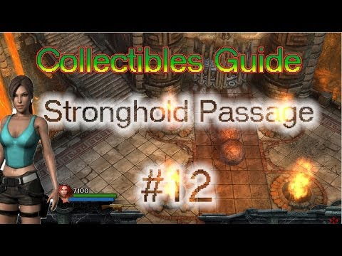 Lara Croft and the Guardian of Light: Collectibles Guide - Stronghold Passage | # Level 12 |