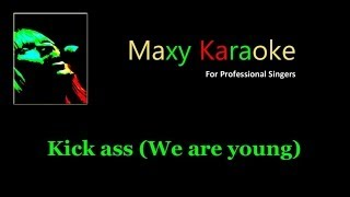 Kick Ass (We are young) - Karaoke - Originally performed by Mika