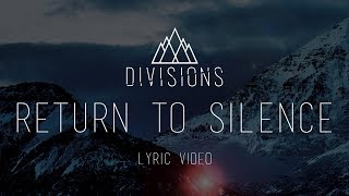 """DIVISIONS - """"Return to Silence"""" [Official Lyric Video 2017]"""