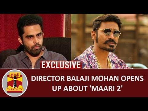 EXCLUSIVE | Director Balaji Mohan opens up about 'MAARI 2' | Thanthi TV