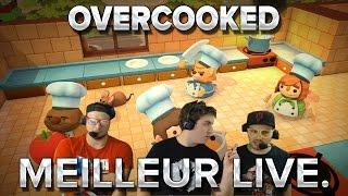 Overcooked #1 : Meilleur live de tous les temps.
