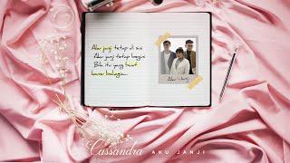 Cassandra – Aku Janji | Official Video Lirik