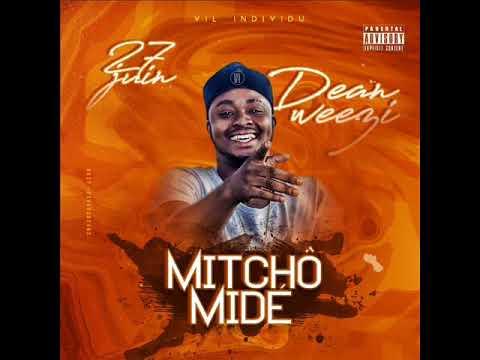 Dean Weezi - Mitcho Midé (Méfiez vous)