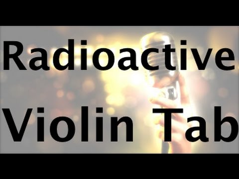 How to play Radioactive on the violin