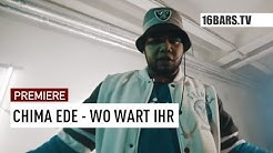 Chima Ede - Wo Wart Ihr (16BARS.TV PREMIERE)