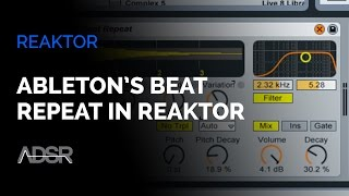 Building Ableton's Beat Repeat in Reaktor - Part 3