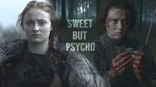 Arya & Sansa Stark | Sweet But Psycho