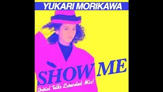 「SHOW ME」(ショウ・ミー)は1987年10月26日に発売された森川由加里の...