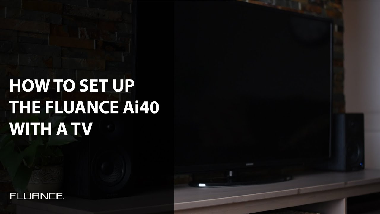 How To Connect And Set Up Your Fluance Ai40 Powered Bookshelf Speakers With A TV